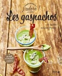 Thierry Roussillon - Les gaspachos et autres soupes froides.