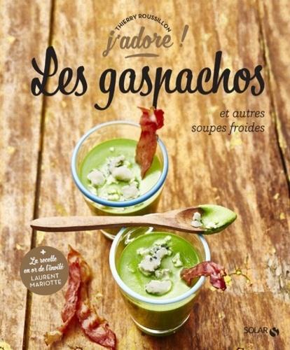 Les gaspachos et autres soupes froides