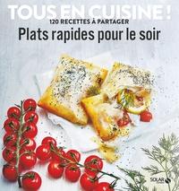 Thierry Roussillon et Zoé Armbruster - Plats rapides pour le soir - 120 recettes à partager.