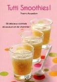 Thierry Roussillon - Tutti smoothies.