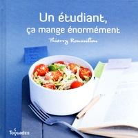 Thierry Roussillon - Un étudiant, ça mange énormément.