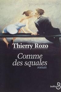 Thierry Rozo - Comme des squales.