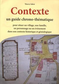 Thierry Sabot - Contexte - Un guide chrono-thématique pour situer un village, une famille, un personnage ou un événement dans son contexte historique et généalogique.
