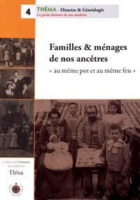 """Thierry Sabot - Familles & ménages de nos ancêtres - """"Au même pot et au même feu""""."""