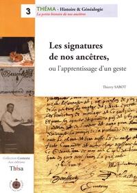 Thierry Sabot - Les signatures de nos ancêtres, ou l'apprentissage d'un geste.