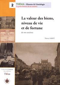 Thierry Sabot - Les valeurs des biens, niveau de vie et fortune de nos ancêtres.