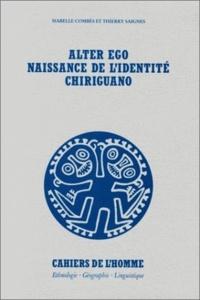 Thierry Saignes et Isabelle Combès - Alter ego. - Naissance de l'identité chiriguano.