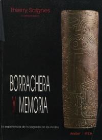 Thierry Saignes - Borrachera y memoria - La experiencia de lo sagrado en los Andes.
