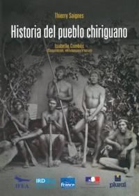 Thierry Saignes - Historia del pueblo Chiriguano.