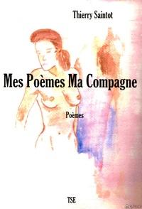Thierry Saintot - Mes poèmes Ma compagne.