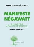 Thierry Salomon et Marc Jedliczka - Manifeste Négawatt - Réussir la transition énergétique.
