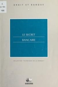 Thierry Samin - Le secret bancaire.