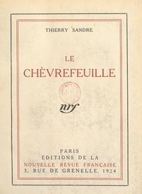 Thierry Sandre - Le chèvrefeuille.