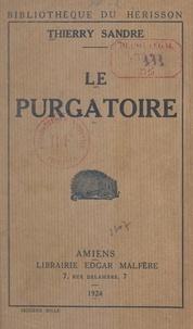 Thierry Sandre - Le purgatoire - Souvenirs d'Allemagne.