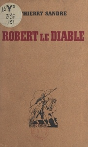 Thierry Sandre et  Moreau de Tours - Robert le diable.