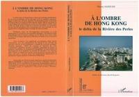 À l'ombre de Hong Kong - Thierry Sanjuan - Format PDF - 9782296341432 - 22,99 €