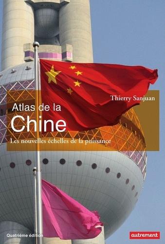 Atlas de la Chine. Les nouvelles échelles de la puissance 4e édition