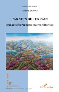Thierry Sanjuan - Géographie et Cultures  : Carnets de terrain - Pratique géographique et aires culturelles.