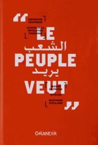 Le peuple veut - Dessins de presse, affiches, graphisme populaire : exposition graphique autour de la révolution tunisienne.pdf
