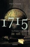 Thierry Sarmant - 1715 : la France et le monde.