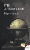 Thierry Sarmant - 1715 - La France et le monde.