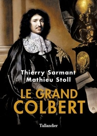 Téléchargez le fichier ebook gratuitement Le grand Colbert  par Thierry Sarmant, Mathieu Stoll (French Edition)