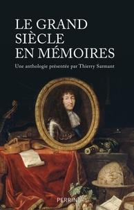 Thierry Sarmant - Le grand siècle en mémoires.
