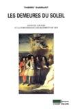 Thierry Sarmant - Les demeures du soleil - Louis XIV, Louvois et la surintendance des bâtiments du Roi.