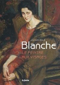 Thierry Saumier - Jacques-Emile Blanche - Le peintre aux visages.