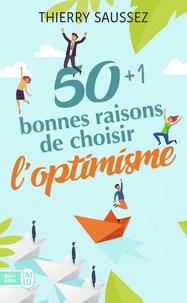 Thierry Saussez - 50+1 bonnes raisons de choisir l'optimisme.