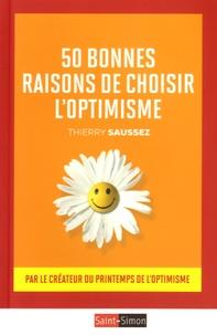 Thierry Saussez - 50 bonnes raisons de choisir l'optimisme.