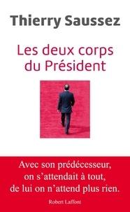 Thierry Saussez - Les deux corps du Président.