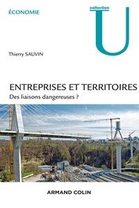Thierry Sauvin - Entreprises et territoires - Des liaisons dangereuses ?.