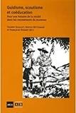 Thierry Scaillet et Françoise Rosart - Guidisme, scoutisme et coéducation - Pour une histoire de la mixité dans les mouvements de jeunesse.