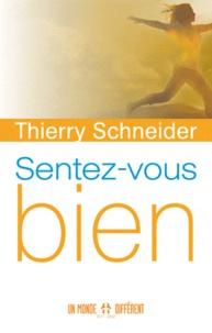 Thierry Schneider - Sentez-vous bien.
