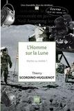 Thierry Scordino-Huguenot - L'Homme sur la Lune - Mythe ou réalité ?.