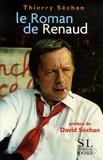 Thierry Séchan - Le roman de Renaud.