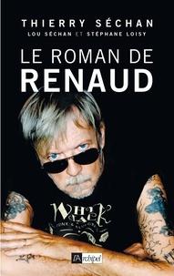 Thierry Séchan et Thierry Séchan - Le Roman de Renaud.