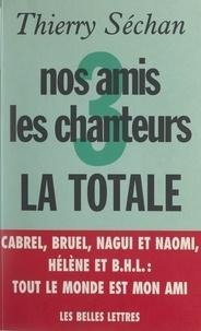 Thierry Séchan - Nos amis les chanteurs (3) - La totale.