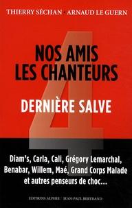 Thierry Séchan et Arnaud Le Guern - Nos amis les chanteurs - Tome 4, Dernière salve.