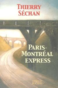 Thierry Séchan - Paris-Montréal express.