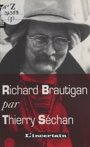 Thierry Séchan - Tombeau de Richard Brautigan.