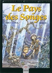 Thierry Ségur et Bruno Chevalier - Légendes des contrées oubliées Tome 2 : Le pays des songes.