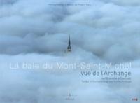 Thierry Seni - La baie du Mont-Saint-Michel vue de l'Archange - De Granville à Cancale.