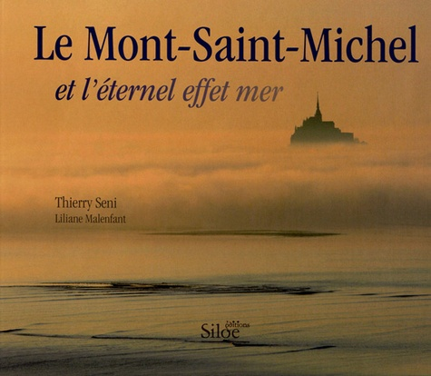 Thierry Seni et Liliane Malenfant - Le Mont-Saint-Michel - Et l'éternel effet mer.