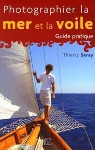 Thierry Seray - Photographier la mer et la voile.