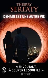 Thierry Serfaty - Demain est une autre vie.