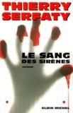 Thierry Serfaty - Le sang des sirènes.