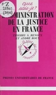 Thierry-Serge Renoux et André Roux - L'administration de la justice en France.