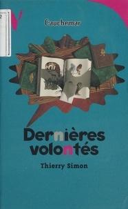 Thierry Simon - Dernières volontés.